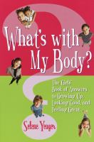 What's With My Body?