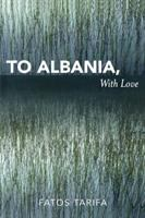 To Albania, With Love