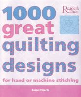 1000 Great Quilting Designs for Hand or Machine Stitching