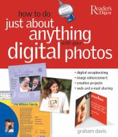 How to Do Just About Anything With your Digital Photos