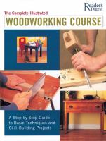 The Complete Illustrated Woodworking Course