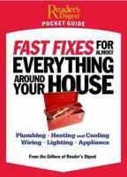 Fast Fixes For Almost Everything Around Your House