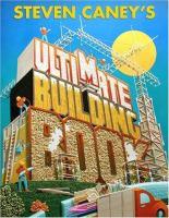 Steven Caney's Ultimate Building Book
