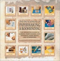 The Encyclopedia of Papermaking & Bookbinding