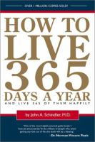 How to Live 365 Days A Year