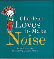 Charlene Loves to Make Noise
