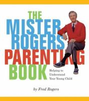 The Mister Rogers Parenting Book