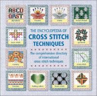 The Encyclopedia of Cross Stitch Techniques