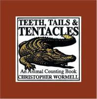 Teeth, Tails, & Tentacles