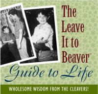 The Leave It to Beaver Guide to Life