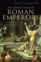 A Brief History of the Private Lives of the Roman Emperors