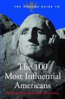 The Encyclopedia Britannica Guide to the 100 Most Influential Americans