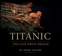 cover of Titanic: The Last Great Images