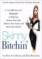 Skinny Bitchin'