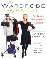 The wardrobe wakeup : your guide to looking fabulous at any age