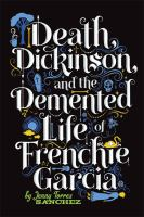 Death, Dickinson, and the Demented Life of Frenchie Garcia