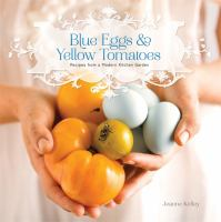 Blue Eggs & Yellow Tomatoes