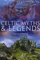 A Brief Guide to Celtic Myths & Legends