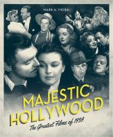 Majestic Hollywood : the greatest films of 1939