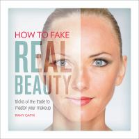 How to Fake Real Beauty