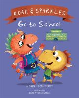 Roar & Sparkles Go to School