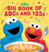 Sesame Street big book of ABCs and 123s.