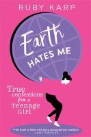 Earth Hates Me