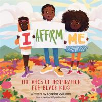 I Affirm Me: The ABCs Of Inspiration For Black Kids