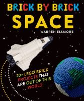 Brick by brick space : 20+ LEGO brick projects that are out of this world