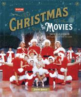 Christmas in the Movies : 30 Classics to Celebrate the Season