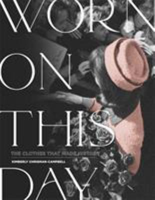Worn on This Day: The Clothes That Made History(book-cover)