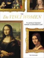 The Da Vinci women : the untold feminist power of Leonardo's art