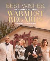 Best Wishes, Warmest Regards: The Story of Schitt's Creek