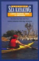 Guide to Sea Kayaking on Lakes Huron, Erie & Ontario