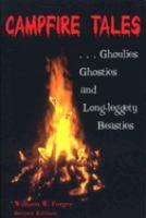 Campfire Tales-- Ghoulies, Ghosties, and Long-leggety Beasties