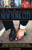 The Cheap Bastard's Guide to New York City