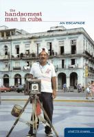 The Handsomest Man in Cuba