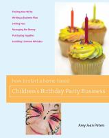 How to Start A Home-based Children's Birthday Party Business
