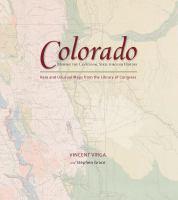 Colorado, Mapping the Centennial State Through History