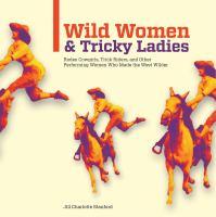 Wild Women and Tricky Ladies
