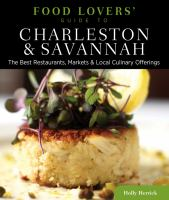 Food Lovers' Guide to Charleston & Savannah