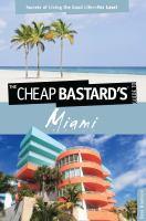 The Cheap Bastard's Guide to Miami