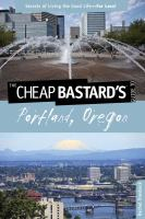 The Cheap Bastard's Guide to Portland, Oregon