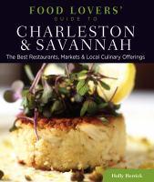 Food Lovers' Guide to Charleston & Savannah