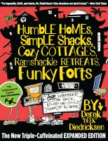 Humble Homes, Simple Shacks, Cozy Cottages, Ramshackle Retreats, Funky Forts, and Whatever the Heck Else We Could Squeeze in Here