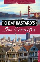 The Cheap Bastard's Guide to San Francisco