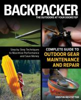 Backpacker Complete Guide to Outdoor Gear Maintenance and Repair