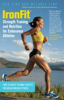IronFit strength training and nutrition for endurance athletes : time-efficient training secrets for breakthrough fitness