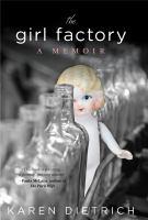 The girl factory : a memoir