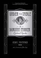 Under the table : a Dorothy Parker cocktail guide